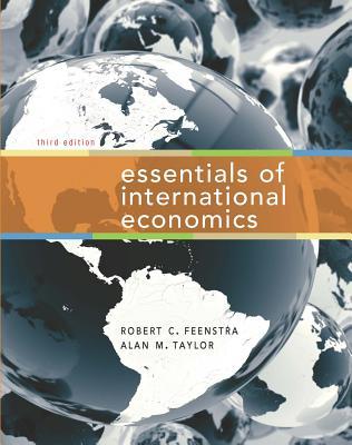 Essentials of International Economics - Feenstra, Robert C, and Taylor, Alan M