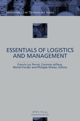Essentials of Logistics and Management - Perret, Francis-Luc (Editor), and Jaffeux, Corynne (Editor), and Wieser, Philippe (Editor)
