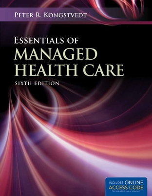 Essentials of Managed Health Care - Kongstvedt, Peter R, M.D.