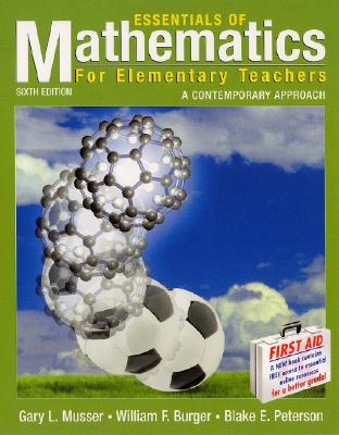 Essentials of Mathematics for Elementary Teachers: A Contemporary Approach - Musser, Gary L, and Burger, William F, and Peterson, Blake E