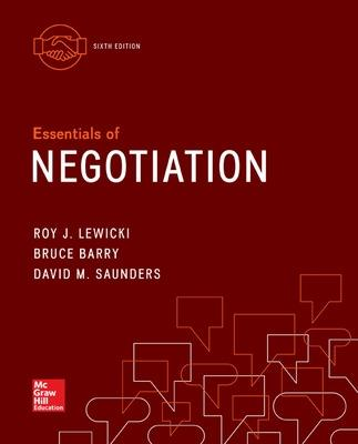 Essentials of Negotiation - Lewicki, Roy J., and Barry, Bruce, and Saunders, David M.