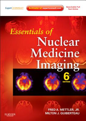 Essentials of Nuclear Medicine Imaging - Mettler, Fred A, and Guiberteau, Milton J, MD