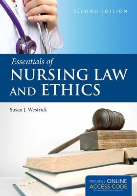 Essentials of Nursing Law and Ethics - Westrick, Susan J