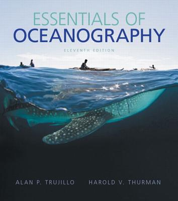 Essentials of Oceanography - Trujillo, Alan P., and Thurman, Harold V.