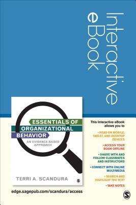 Essentials of Organizational Behavior Interactive eBook Student Version: An Evidence-Based Approach - Scandura, Terri A