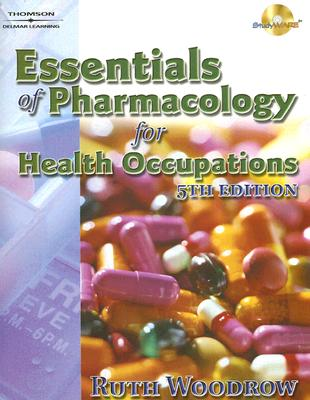 Essentials of Pharmacology for Health Occupations - Woodrow, Ruth