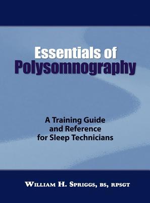 Essentials of Polysomnography - Spriggs, William H