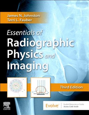 Essentials of Radiographic Physics and Imaging - Johnston, James, and Fauber, Terri L