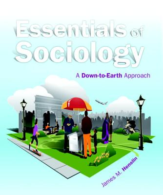 Essentials of Sociology: A Down-to-earth Approach - Henslin, James M.