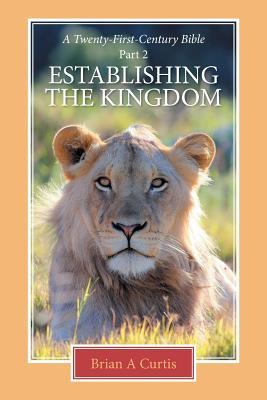 Establishing the Kingdom - Curtis, Brian a