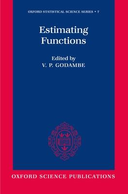 Estimating Functions - Godambe, V P (Editor)