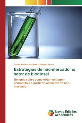 Estrat?gias de n?o-mercado no setor de biodiesel - Franco Goulart, Daniel, and Perez, Gilberto