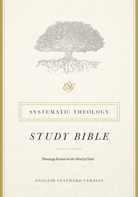 ESV Systematic Theology Study Bible - Wells, David F (Contributions by), and Morgan, Christopher W (Contributions by), and Allison, Gregg R (Contributions by)
