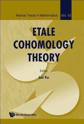 Etale Cohomology Theory - Fu, Lei