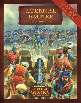 Eternal Empire: The Ottomans at War - Scott, Richard Bodley