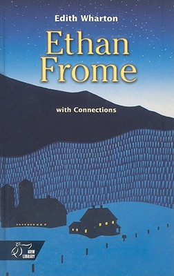 Ethan Frome: With Connections - Wharton, Edith