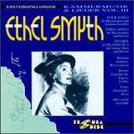 Ethel Smyth: Kammermusik & Lieder, Vol. 3