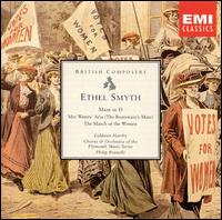 Ethel Smyth - Dan Dressen (tenor); Eiddwen Harrhy (soprano); James Bohn (bass); Janis Hardy (alto);...