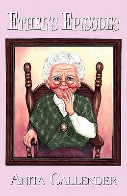 Ethel's Episodes - Callender, Anita
