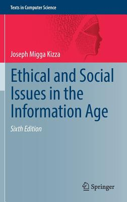 Ethical and Social Issues in the Information Age - Kizza, Joseph Migga