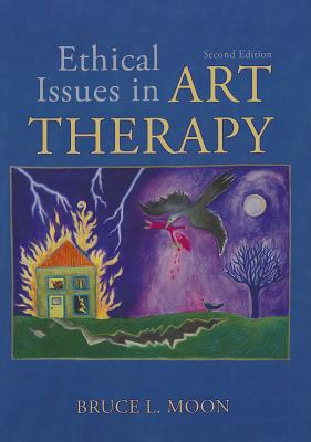 Ethical Issues in Art Therapy - Moon, Bruce L