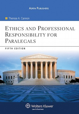 Ethics and Professional Responsibility for Paralegals - Cannon, Therese A