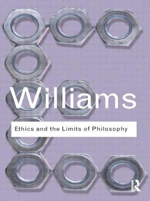 Ethics and the Limits of Philosophy - Williams, Bernard, and Lear, Jonathan (Foreword by)