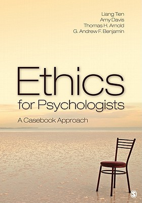 Ethics for Psychologists: A Casebook Approach - Tien, Liang T, and Davis, Amy S, and Arnold, Thomas H