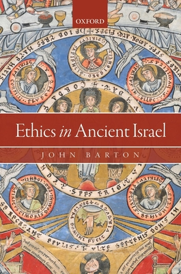 Ethics in Ancient Israel - Barton, John