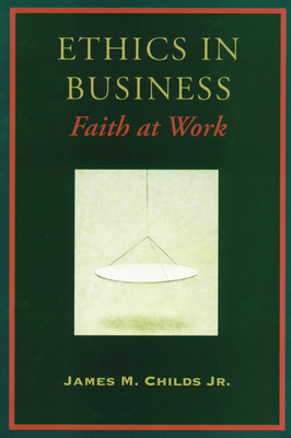Ethics in Business - Childs, James M
