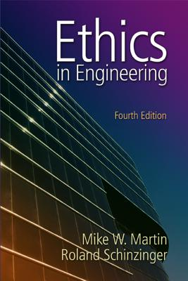 Ethics in Engineering - Martin, Mike, Dr.