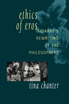 Ethics of Eros - Chanter, Tina