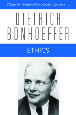 Ethics - Bonhoeffer, Dietrich, and Green, Clifford J (Editor), and Krauss, Reinhard (Translated by)
