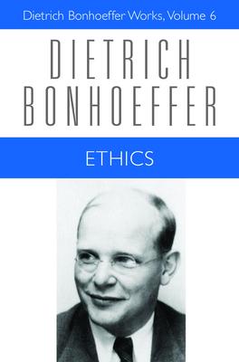 Ethics - Bonhoeffer, Dietrich, and Green, Clifford J, and Krauss, Reinhard (Editor)
