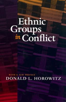 Ethnic Groups in Conflict - Horowitz, Donald L, Professor