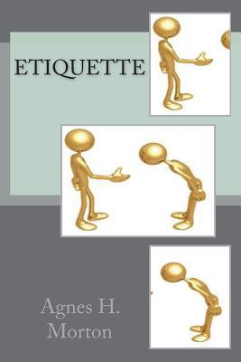 Etiquette - Morton, Agnes H