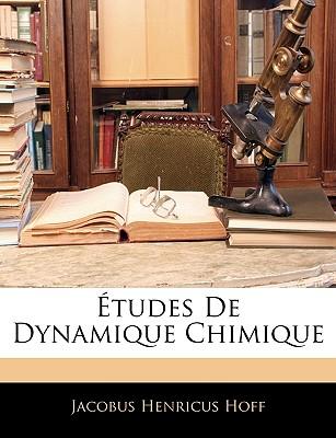 Etudes de Dynamique Chimique - Hoff, Jacobus Henricus