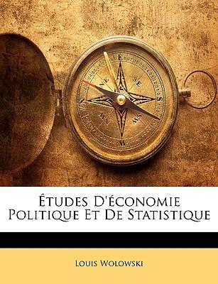 Etudes D'Economie Politique Et de Statistique - Wolowski, Louis Francois Michel Raymond (Creator)