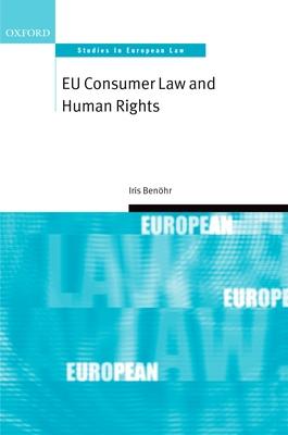 EU Consumer Law and Human Rights - Benohr, Iris