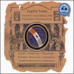 Eugène Ysaÿe: Violinist & Conductor (Complete Violin Recordings)