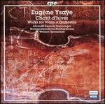 Eug�ne Ysa�e: Works for Violin & Orchestra