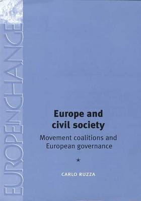 Europe and Civil Society: Movement Coalitions and European Governance - Ruzza, Carlo