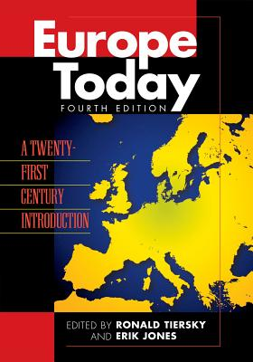 Europe Today - Tiersky, Ronald, Professor (Editor), and Jones, Erik, Dr. (Editor), and Baldini, Gianfranco (Contributions by)