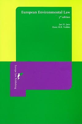 European Environmental Law - Jans, Jan H, and Vedder, Hans H B