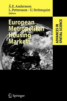 European Metropolitan Housing Markets - Andersson, Ake E. (Editor), and Pettersson, Lars (Editor), and Stromquist, Ulf (Editor)