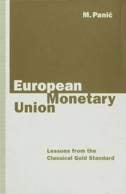 European Monetary Union: Lessons from the Classical Gold Standard - Panic, M.