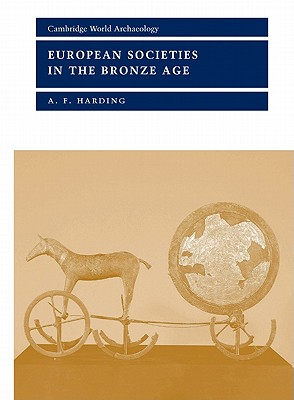 European Societies in the Bronze Age - Harding, A F