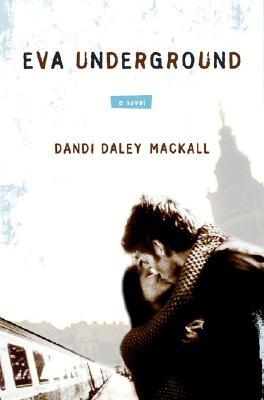 Eva Underground - Mackall, Dandi Daley