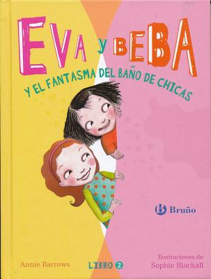 Eva y Beba y El Fantasma del Bano de Chicas - Barrows, Annie