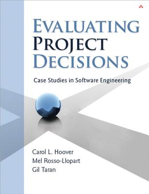 Evaluating Project Decisions: Case Studies in Software Engineering - Hoover, Carol L